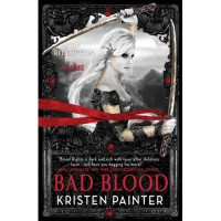 Bad Blood (House of Comarré, #3) - Kristen Painter