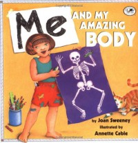 Me and My Amazing Body - Joan Sweeney