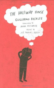 The Halfway House (New Directions Paperbook) - Guillermo Rosales
