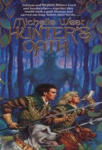 Hunter's Oath - Michelle West