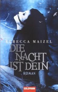 Die Nacht ist Dein  - Rebecca Maizel, Gertrud Wittich