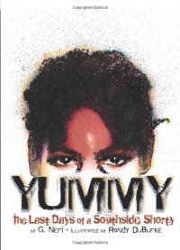 Yummy: The Last Days of a Southside Shorty - G. Neri, Randy DuBurke