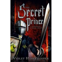 The Secret Prince (Knightley Academy, #2) - Violet Haberdasher