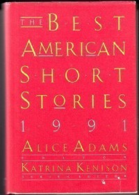 The Best American Short Stories 1991 - Alice Adams, Katrina Kenison