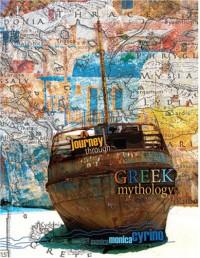 A Journey Through Greek Mythology - Monica Cyrino