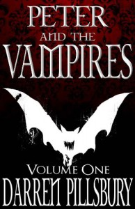 PETER AND THE VAMPIRES (Volume One) (PETER AND THE MONSTERS) - Darren Pillsbury