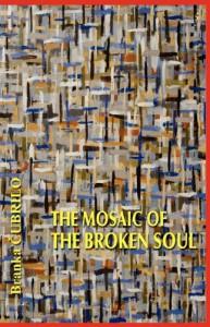 The Mosaic of the Broken Soul - Branka Cubrilo