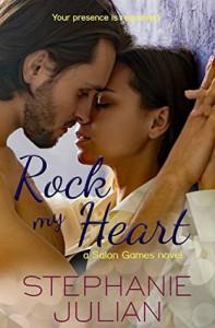 Rock My Heart - Stephanie Julian