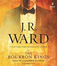The Bourbon Kings - J.R. Ward, Alexander Cendese