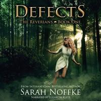 Defects: The Reverians, Volume 1 - Sarah Noffke, Sarah Noffke, Elizabeth Klett