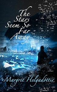 The Stars Seem So Far Away - Margret Helgadottir
