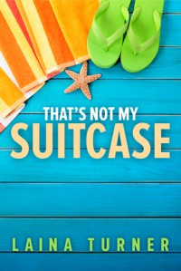 That's Not My Suitcase - Laina Turner