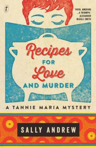 Recipes for Love and Murder: A Tannie Maria Mystery - Sally Andrew