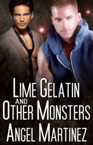 Lime Gelatin And Other Monsters - Angel Martinez