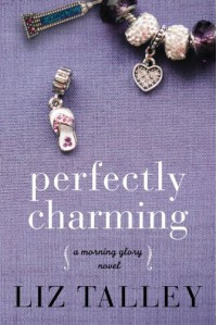 Perfectly Charming (A Morning Glory Novel) - Liz Talley