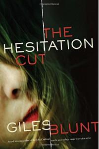 The Hesitation Cut: A novel - Giles Blunt
