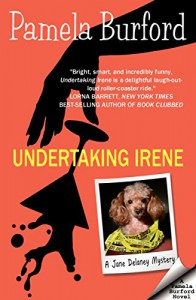 Undertaking Irene (Jane Delaney Mysteries Book 1) - Pamela Burford