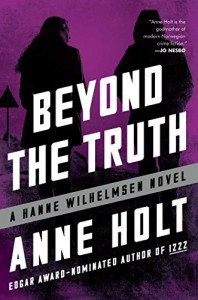 Beyond the Truth: Hanne Wilhelmsen Book Seven (A Hanne Wilhelmsen Novel) - Anne Holt