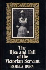 The Rise and Fall of the Victorian Servant - Pamela Horn