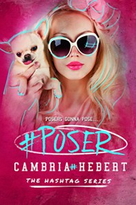 #Poser (Hashtag Series Book 5) - Cambria Hebert