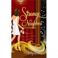 Strange Neighbors (Strange Neighbors, #1) - Ashlyn Chase