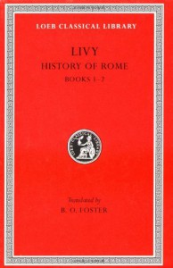 Livy: History of Rome, Vol. I, Books 1-2 (Loeb Classical Library: Latin Authors, Vol. 114) - Livy