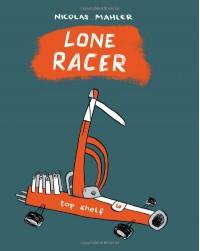 Lone Racer - Nicolas Mahler, Mark David Nevins