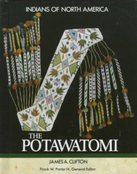 The Potawatomi (Indians of North America) - James A. Clifton