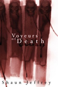 Voyeurs of Death - Shaun Jeffrey