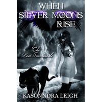 When Silver Moons Rise - KaSonndra Leigh
