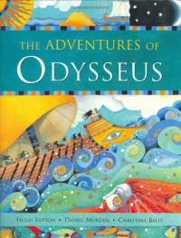 The Adventures of Odysseus - Hugh Lupton, Daniel Morden, Christina Balit