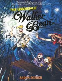 The Unsinkable Walker Bean - Aaron Renier