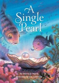 A Single Pearl - Donna Jo Napoli, Jim LaMarche