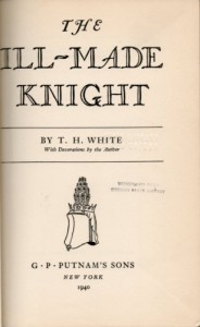 The Ill-Made Knight - T.H. White