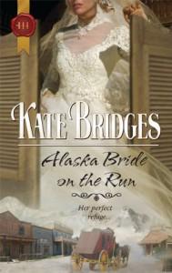 Alaska Bride On the Run - Kate Bridges