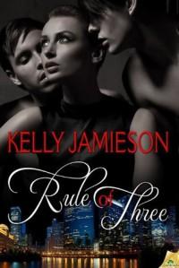 Rule of Three - Kelly Jamieson