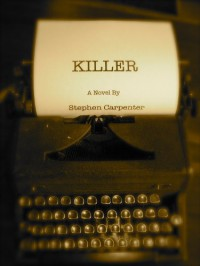 Killer - Stephen Carpenter