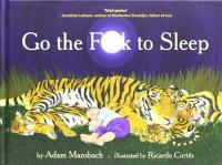 Go The F**K To Sleep - Adam Mansbach, Ricardo Cortés