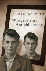 Wittgenstein's Antiphilosophy - Alain Badiou, Bruno Bosteels