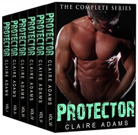Protector (The Protector Romance Series Box Set) (Navy SEAL Romance) (Military Romance) - Claire Adams