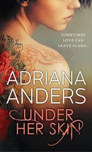 Under Her Skin (Blank Canvas Book 1) - Adriana Anders