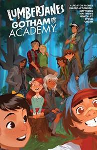 Lumberjanes/Gotham Academy - Maddi Gonzalez, Rosemary Valero-O'Connell, Whitney Cogar, Chynna Clugston Flores