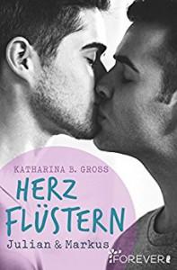 Herzflüstern: Julian & Markus - Katharina B. Gross