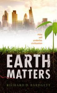 Earth Matters: How soil underlies civilization - Richard Bardgett