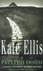 A Painted Doom: Number 6 in series (Wesley Peterson) - Kate Ellis