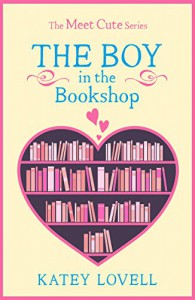 The Boy in the Bookshop: A Short Story (The Meet Cute) - Katey Lovell