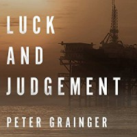 Luck and Judgement - Peter Grainger, Gildart Jackson