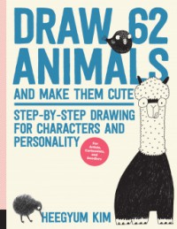 Draw 62 Animals and Make Them Cute - Heegyum Kim