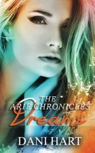 Dreams (The Aries Chronicles) (Volume 2) - Dani Hart