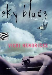 Sky Blues - Vicki Hendricks